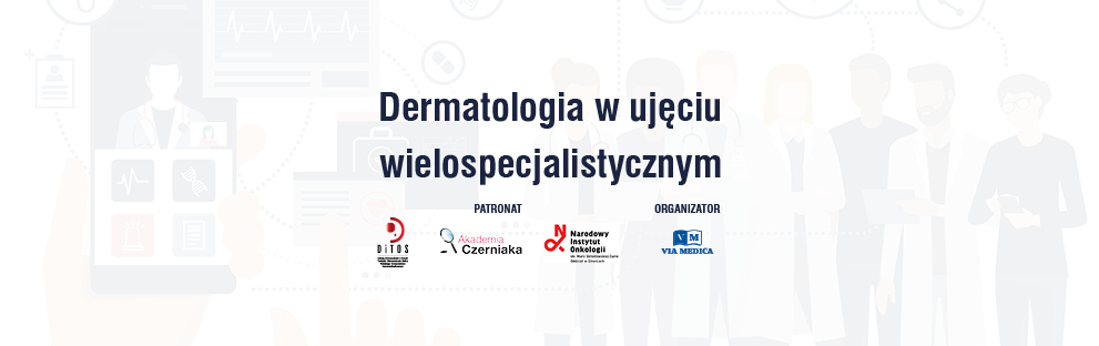 CYKL VIRTUAL MEETINGS: Dermatologia interdyscyplinarna